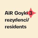 AiR Goyki 3 rezydenci/residents